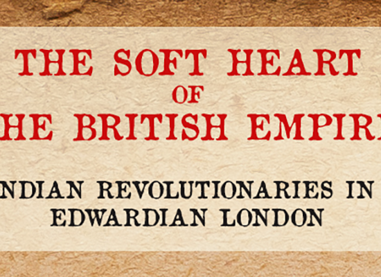 INDIAN REVOLUTIONARIES IN EDWARDIAN LONDON